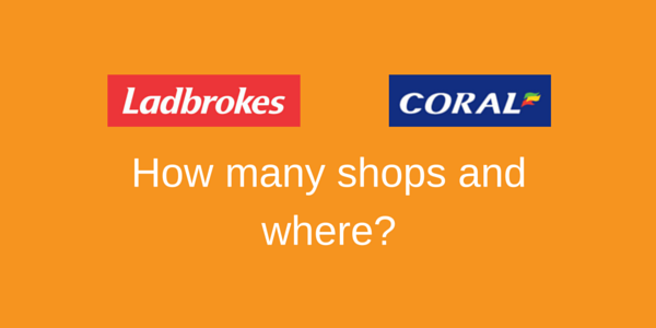 Analysis - Ladbrokes and Coral - how many shops and where?